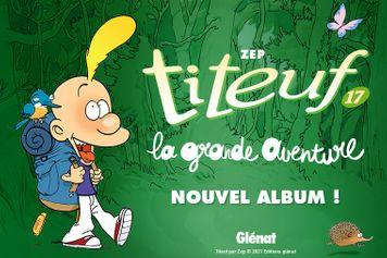 """Gagnez 20 x 1 nouvel album de Titeuf """" la Grande aventure"""""""